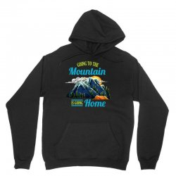 going to the mountain is going home Unisex Hoodie | Artistshot
