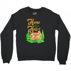 home is where your heart at Crewneck Sweatshirt | Artistshot