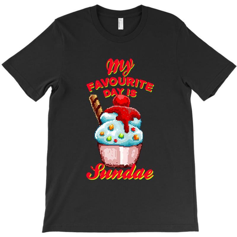 My Favourite Day Is Sundae T-shirt | Artistshot