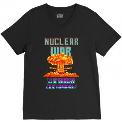 nuclear war is a threat for humanity V-Neck Tee | Artistshot