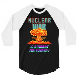 nuclear war is a threat for humanity 3/4 Sleeve Shirt | Artistshot