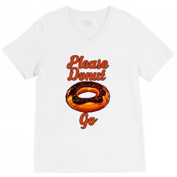 please donut go V-Neck Tee | Artistshot