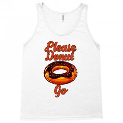 please donut go Tank Top | Artistshot