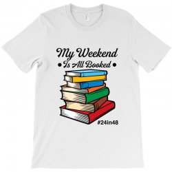 my weekend is all booked for light T-Shirt | Artistshot