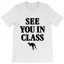 see you in class for light T-Shirt | Artistshot