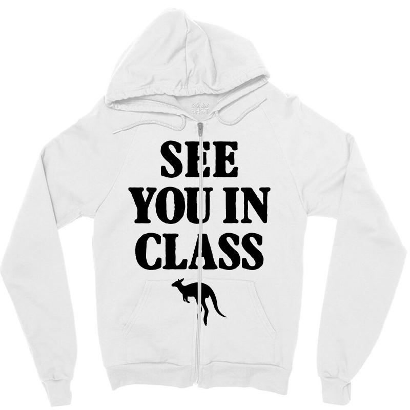 See You In Class For Light Zipper Hoodie | Artistshot