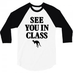 see you in class for light 3/4 Sleeve Shirt | Artistshot