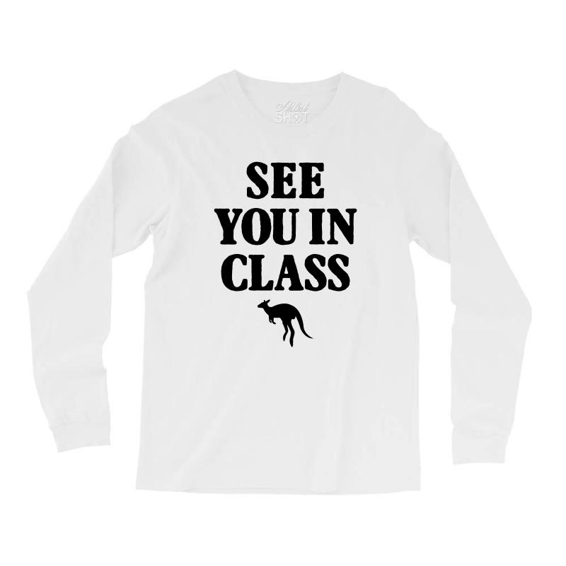 See You In Class For Light Long Sleeve Shirts | Artistshot