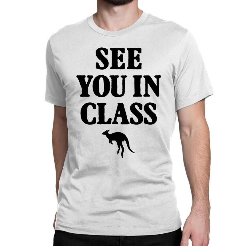 See You In Class For Light Classic T-shirt | Artistshot