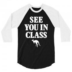 see you in class for dark 3/4 Sleeve Shirt | Artistshot