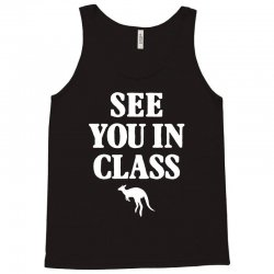 see you in class for dark Tank Top | Artistshot