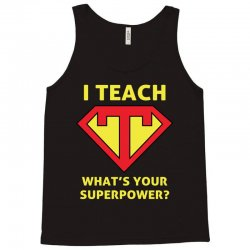i teach what is your superpower Tank Top | Artistshot