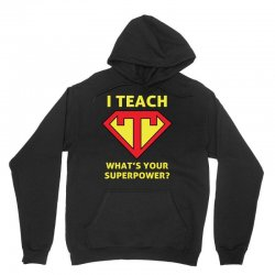 i teach what is your superpower Unisex Hoodie | Artistshot