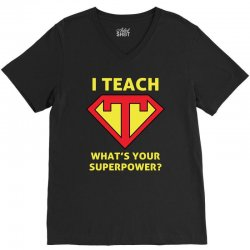 i teach what is your superpower V-Neck Tee | Artistshot