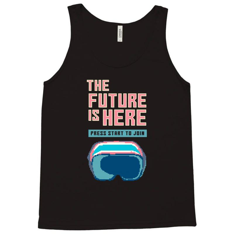 The Future Is Here Tank Top | Artistshot