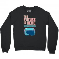 the future is here Crewneck Sweatshirt | Artistshot