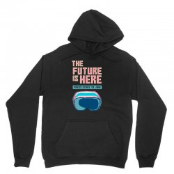 the future is here Unisex Hoodie | Artistshot