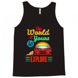the world is yours to explore Tank Top   Artistshot
