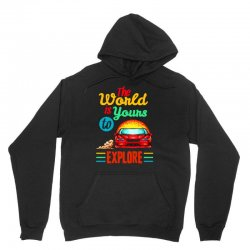 the world is yours to explore Unisex Hoodie   Artistshot