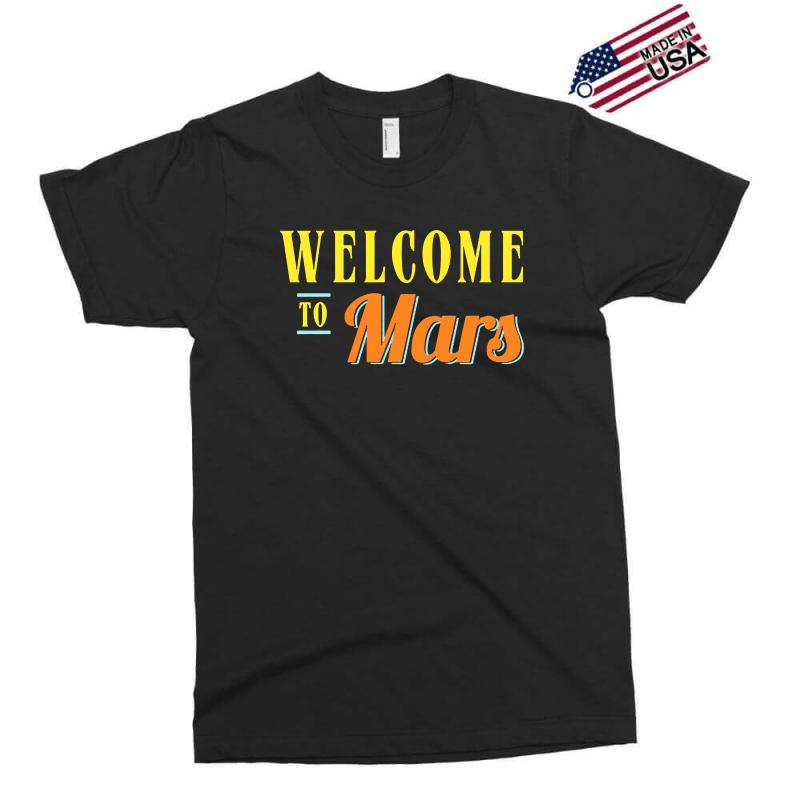 Welcome To Mars Exclusive T-shirt | Artistshot