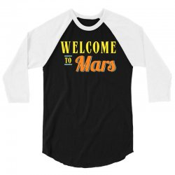 welcome to mars 3/4 Sleeve Shirt | Artistshot