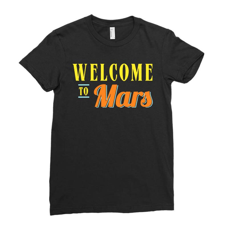 Welcome To Mars Ladies Fitted T-shirt | Artistshot
