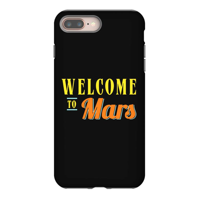 Welcome To Mars Iphone 8 Plus Case | Artistshot