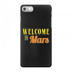 welcome to mars iPhone 7 Case | Artistshot