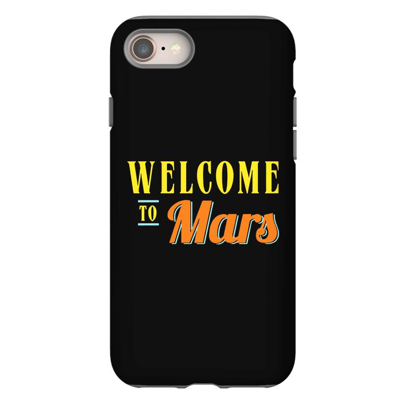 Welcome To Mars Iphone 8 Case | Artistshot