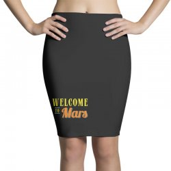 welcome to mars Pencil Skirts | Artistshot