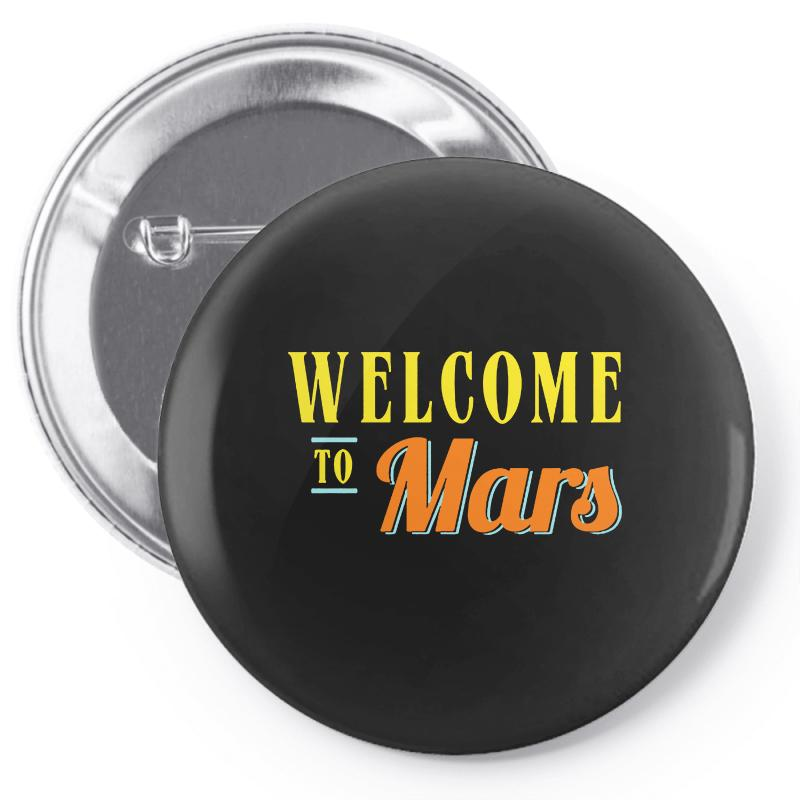 Welcome To Mars Pin-back Button | Artistshot