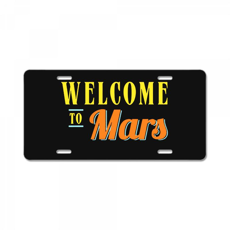 Welcome To Mars License Plate | Artistshot