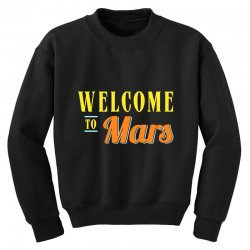 welcome to mars Youth Sweatshirt | Artistshot