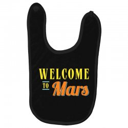 welcome to mars Baby Bibs | Artistshot