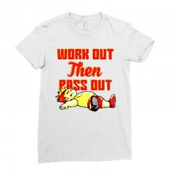 work out then pass out Ladies Fitted T-Shirt | Artistshot