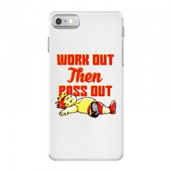 work out then pass out iPhone 7 Case | Artistshot