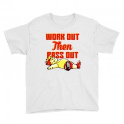 work out then pass out Youth Tee | Artistshot