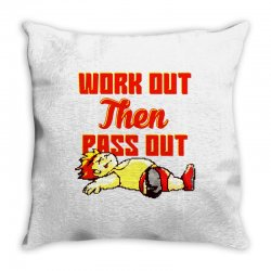 work out then pass out Throw Pillow | Artistshot