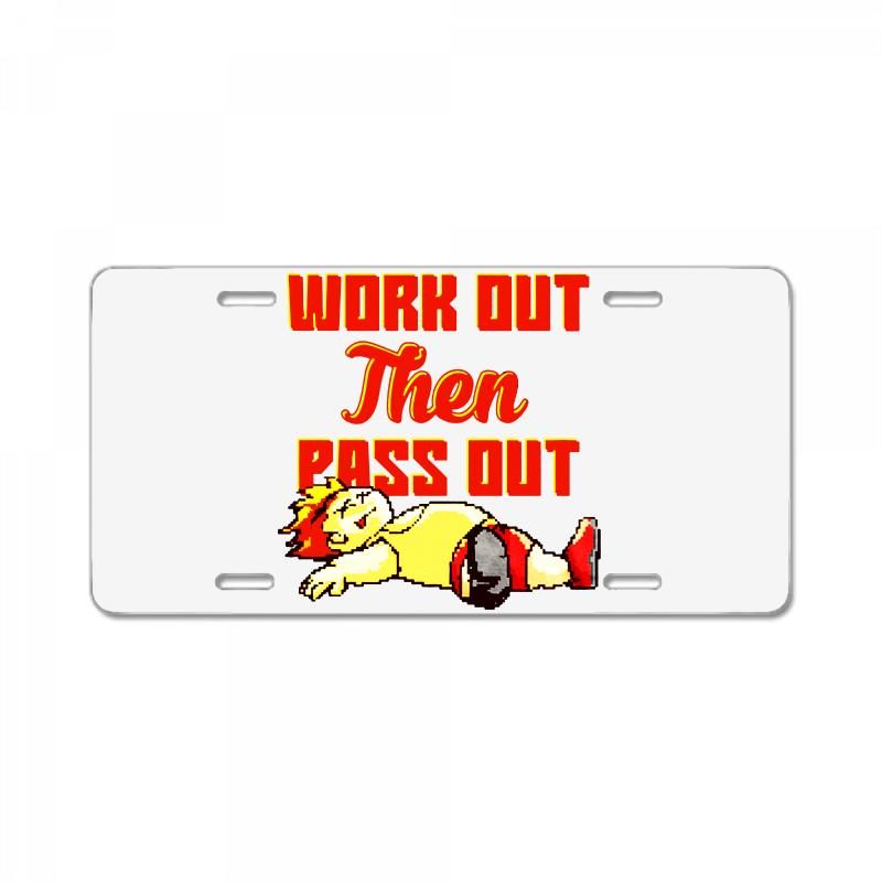 Work Out Then Pass Out License Plate | Artistshot