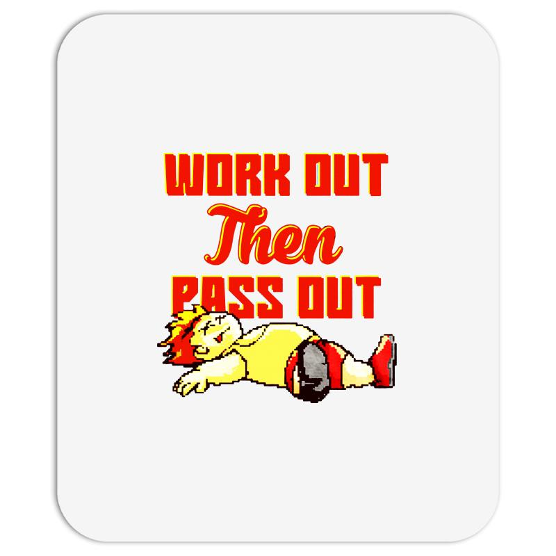 Work Out Then Pass Out Mousepad | Artistshot
