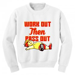 work out then pass out Youth Sweatshirt | Artistshot