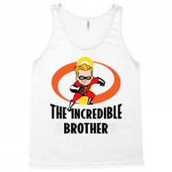 the incredible brother Tank Top | Artistshot