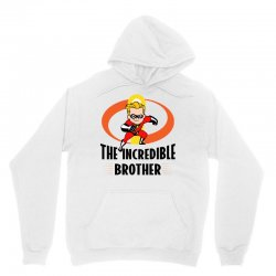 the incredible brother Unisex Hoodie | Artistshot