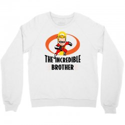 the incredible brother Crewneck Sweatshirt | Artistshot