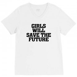 girls will save the future for light V-Neck Tee | Artistshot