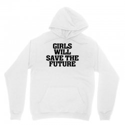 girls will save the future for light Unisex Hoodie | Artistshot