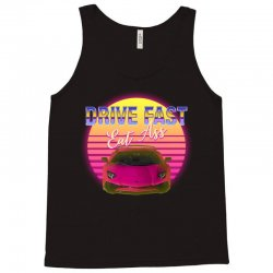drive fast eat ass Tank Top | Artistshot