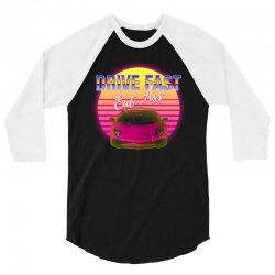 drive fast eat ass 3/4 Sleeve Shirt | Artistshot