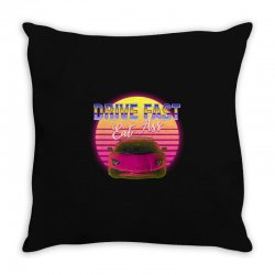 drive fast eat ass Throw Pillow | Artistshot
