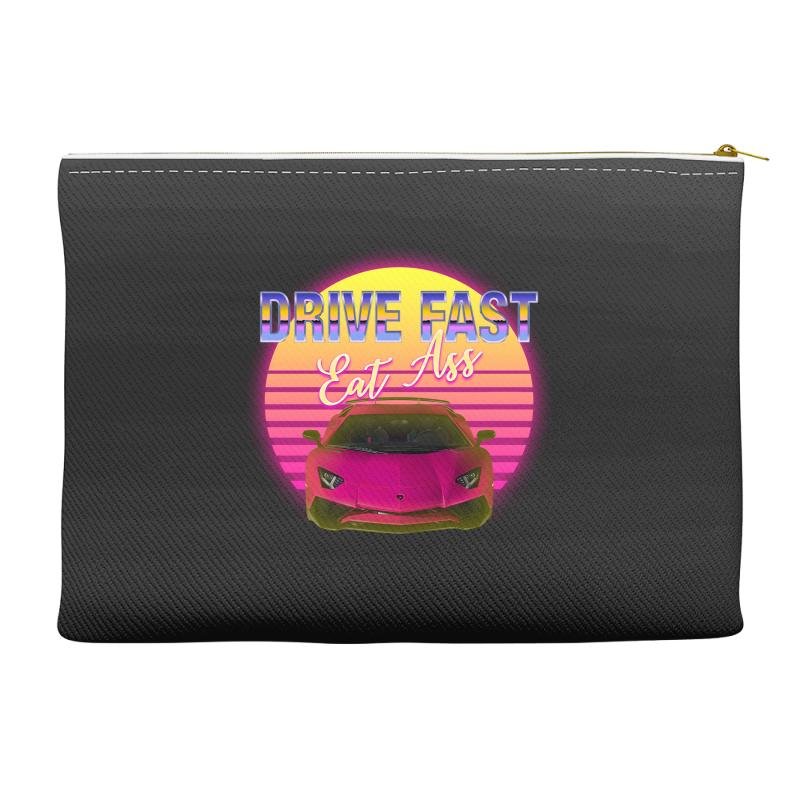 Drive Fast Eat Ass Accessory Pouches | Artistshot